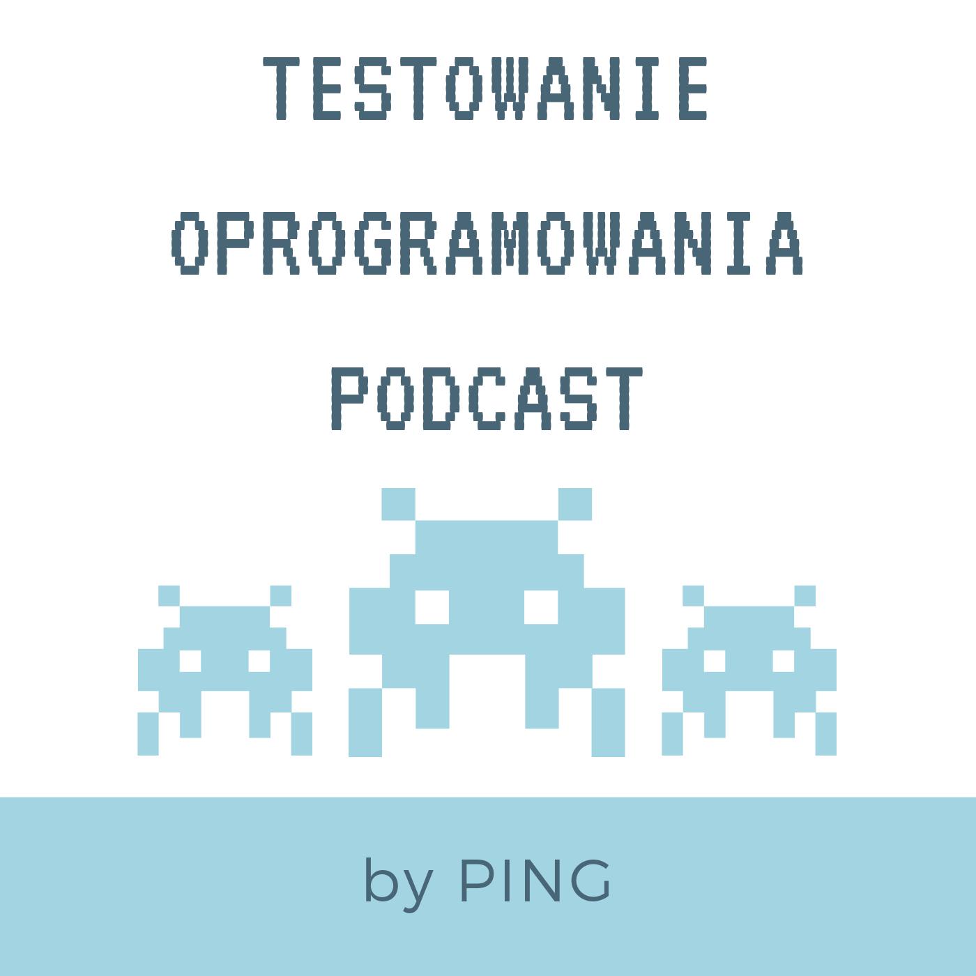 Testowanie Oprogramowania Podcast by Ping