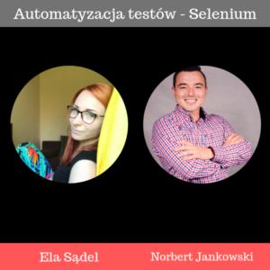 Automatyzacja testów, Selenium i kursy online - rozmowa z Elą Sądel z Testelka.pl