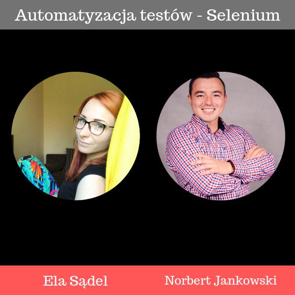 Automatyzacja testów, Selenium i kursy online – rozmowa z Elą Sądel z Testelka.pl