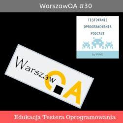 WarszawQA #30 - Edukacja Testera