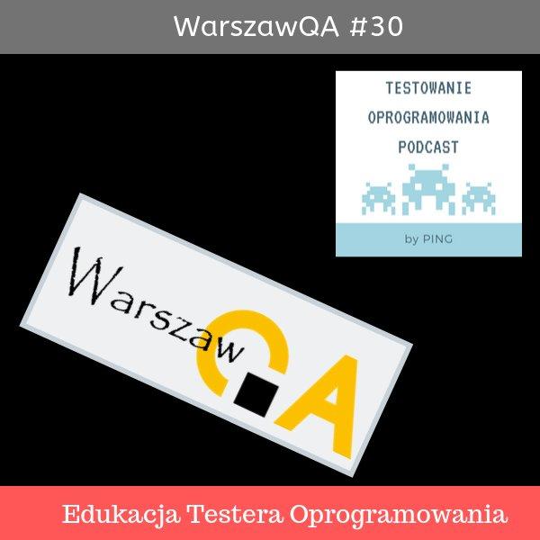 WarszawQA #30 – Edukacja Testera