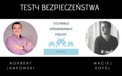 Maciej Kofel o Testach Bezpieczeństwa